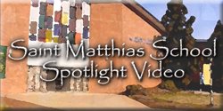 St. Matthias School Spotlight Video